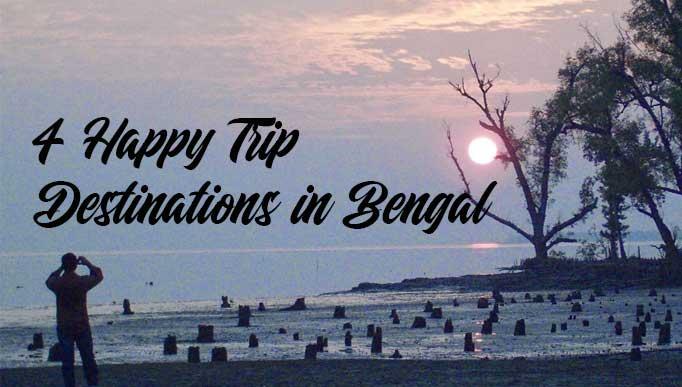 4 Happy Trip Destinations in Bengal